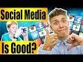 Is Social Media Good