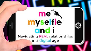"SERMON: Me, Myselfie, And I - Week 5: ""Authentic Relationships """