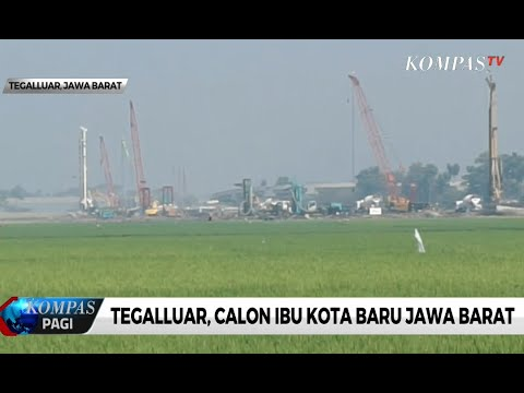 Tegalluar, Calon Ibu Kota Baru Jawa Barat