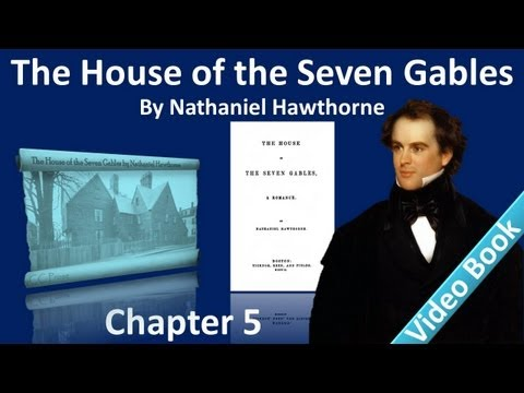 Chapter 05 - The House of the Seven Gables by Nathaniel Hawthorne - May and November