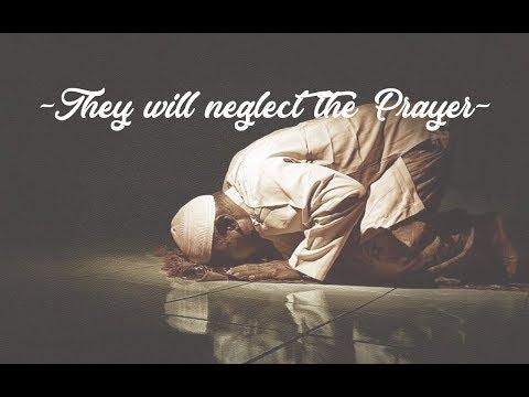 They will neglect the prayer - [SUB ITA]