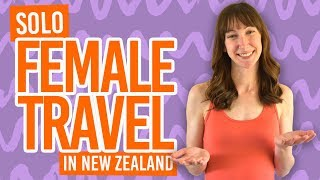 Female Solo Travel in New Zealand: Can a Girl Travel Alone in New Zealand?