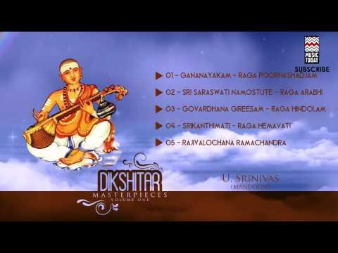 Dikshitar Masterpieces   Vol 1   Audio Jukebox   Carnatic Instrumental   U. Srinivas