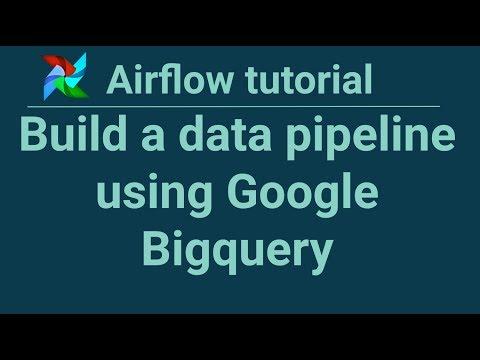 Airflow tutorial 6: Build a data pipeline using Google Cloud