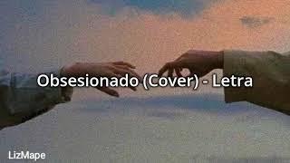 Adexe y Nau - Obsesionado (Cover) / Letra