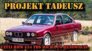 PROJEKT TADEUSZ CZYLI BMW E34 TDS ŁYSEGO. Ile to kosztowało ? Prezentacja.