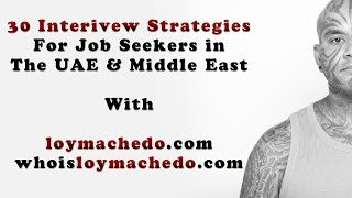 30 interview strategies for job seekers in the uae middle east by loy machedo