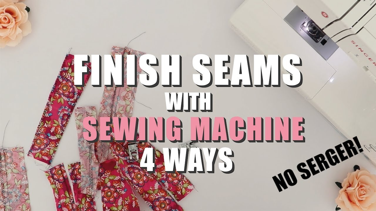 How To Finish Seams Without A Serger/ 4 Ways (SEWING HACKS, TIPS & TRICKS)