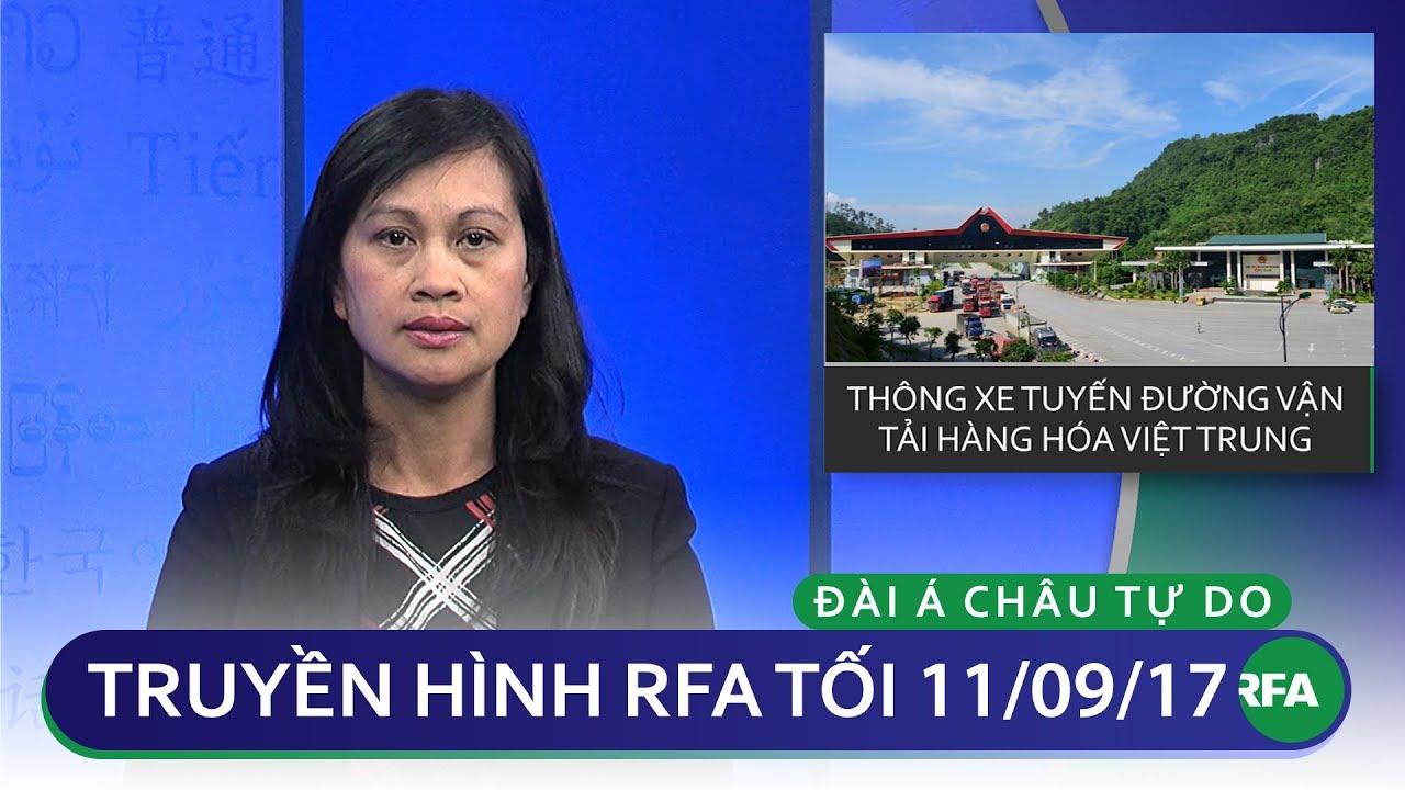 Thời sự tối 11/09/2017 | Thông xe tuyến đường vận tải Việt – Trung | © Official RFA