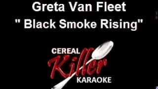 CKK-VR - Greta Van Fleet - Black Smoke Rising (Karaoke)