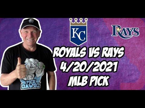 Kansas City Royals vs Tampa Bay Rays 4/20/21 MLB Pick and Prediction MLB Tips Betting Pick