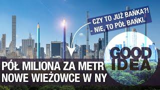 Nowojorskie OŁÓWKOWCE - superchude i superwysokie wieżowce mieszkalne | GOOD IDEA