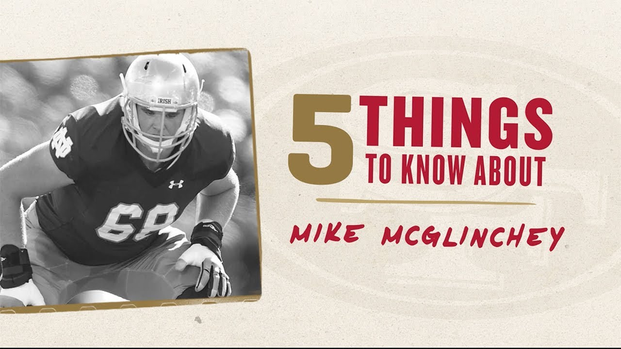 competitive price a46ea 2fbd7 5 Things to Know: 49ers T Mike McGlinchey
