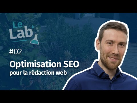Le Lab' #2 - Optimisation SEO pour la rédaction web