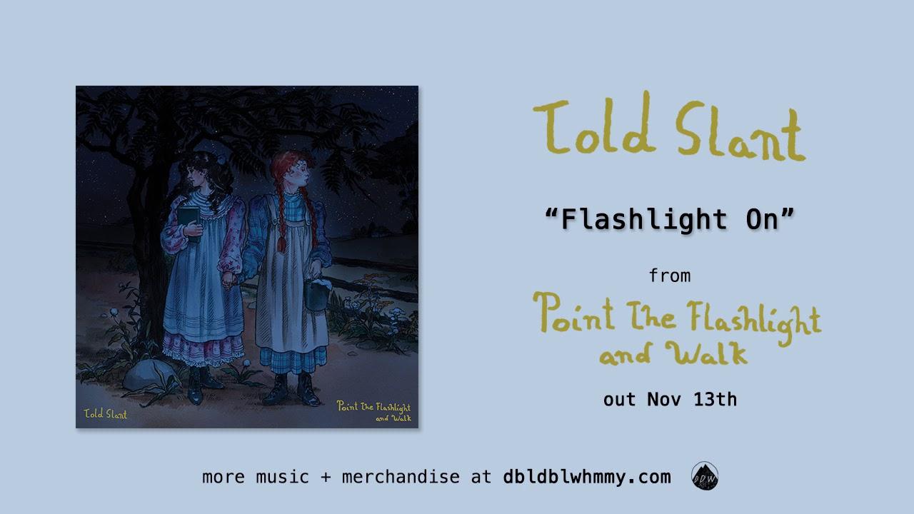 Told Slant - Flashlight On (Official Audio)