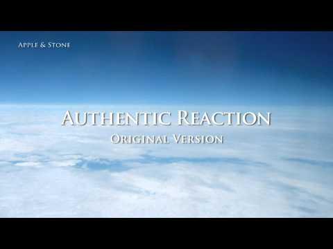 Apple & Stone - Authentic Reaction (Original Version)