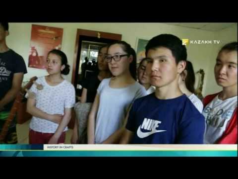History in Crafts №11 (06.07.2017) – Kazakh TV