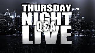 Thursday Night Q&A Special