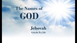 2/10/21 The Names of God Jehovah  - Pt 3