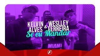 MCs Kelvin e Weslley - Se Eu Mandar (Lyric Vídeo) Prod. DJ Allê Mark