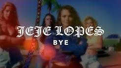 Jeje Lopes - Bye (Official Video)