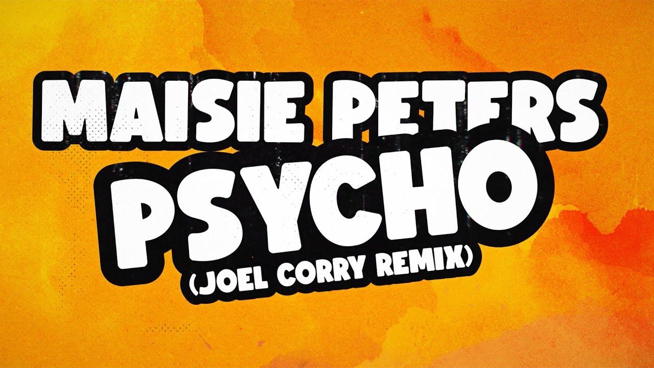 Maisie Peters - Psycho [Joel Corry Remix]