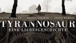 TYRANNOSAUR - EINE LIEBESGESCHICHTE | Trailer [HD]