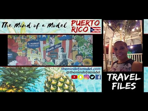 The Mind of a Model: Travel Files – Puerto Rico
