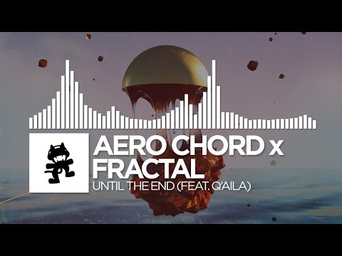Download Aero Chord x Fractal - Until The End (feat. Q'AILA) [Monstercat EP Release]