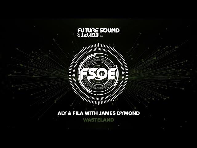 Aly & Fila with James Dymond - Wasteland