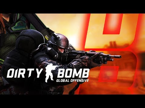 DIRTY BOMB: GLOBAL OFFENSIVE