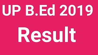 UP B.Ed entrance 2019 Result खुशखबरी!