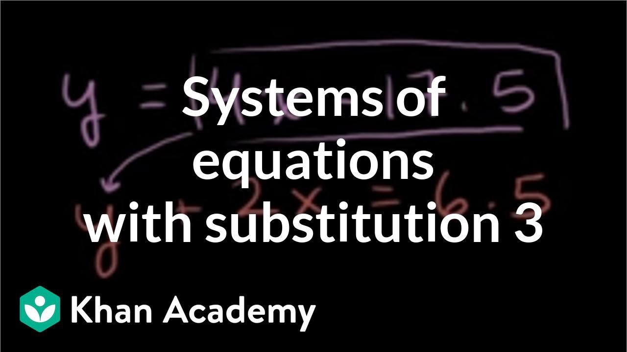 Example 2: Solving systems by substitution | Systems of equations | 8th grade | Khan Academy