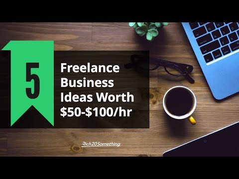 5 Non-Technical Freelance Business Ideas Worth $50-$100/hour