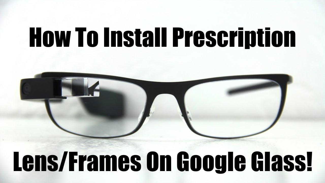 How To Install Prescription Lens Frames On Google Glass! - YouTube