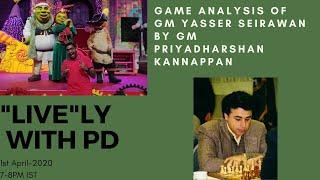 Lively with PD show; Vlatko Kovacevic - Yasser Seirawan , Analysis by GM Priyadharshan Kannappan