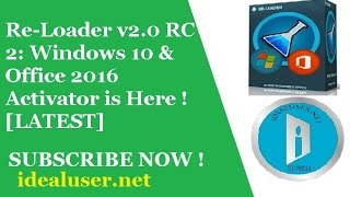 Re-Loader v2.0 RC 2: Windows 10 & Office 2016 Activator is Here ! [LATEST]