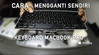 [iMalang] Tutorial Mengganti Sendiri Keyboard Macbook Pro