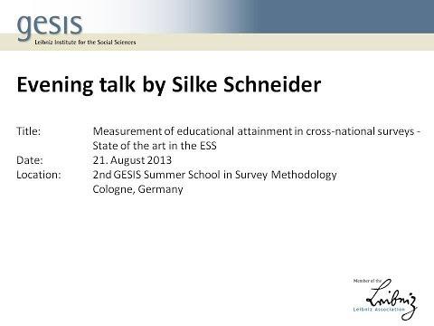 2013 Summer School Talk by Silke Schneider: Measurement of educational attainment