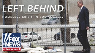 Left Behind Homeless Crisis in Los Angeles