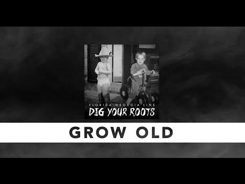 Florida Georgia Line - Grow Old