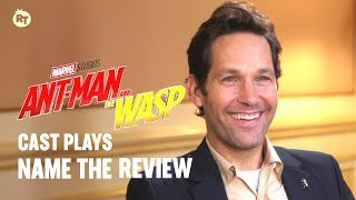 Ant-Man and the Wasp Cast Plays 'Name The Review' | Rotten Tomatoes