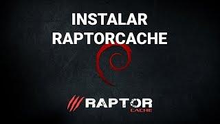 Instalación de RaptorCache 2 - 2018