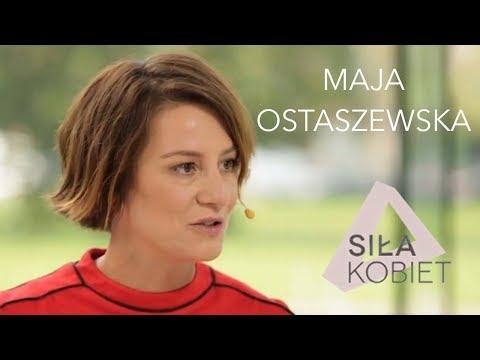 Maja Ostaszewska: Najistotniejsze jest prawo do wolności  Siła Kobiet IV odc. 5