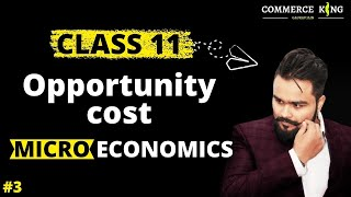 #3, Opportunity cost (Class 12 microeconomics )