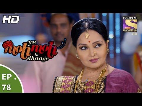Yeh Moh Moh Ke Dhaage - ये मोह मोह के धागे - Ep 78 - 6th July, 2017