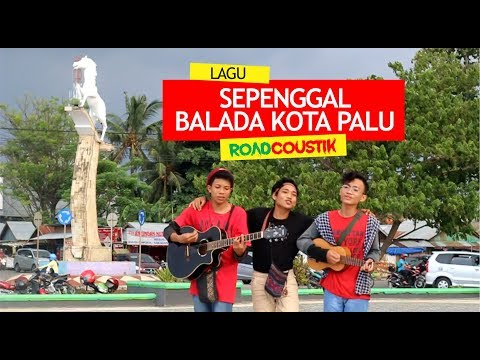 LAGU SEPENGGAL BALADA KOTA PALU (JACK PATABA) | COVER by. ROADCOUSTIK | KPJ SULAWESI TENGAH 2018