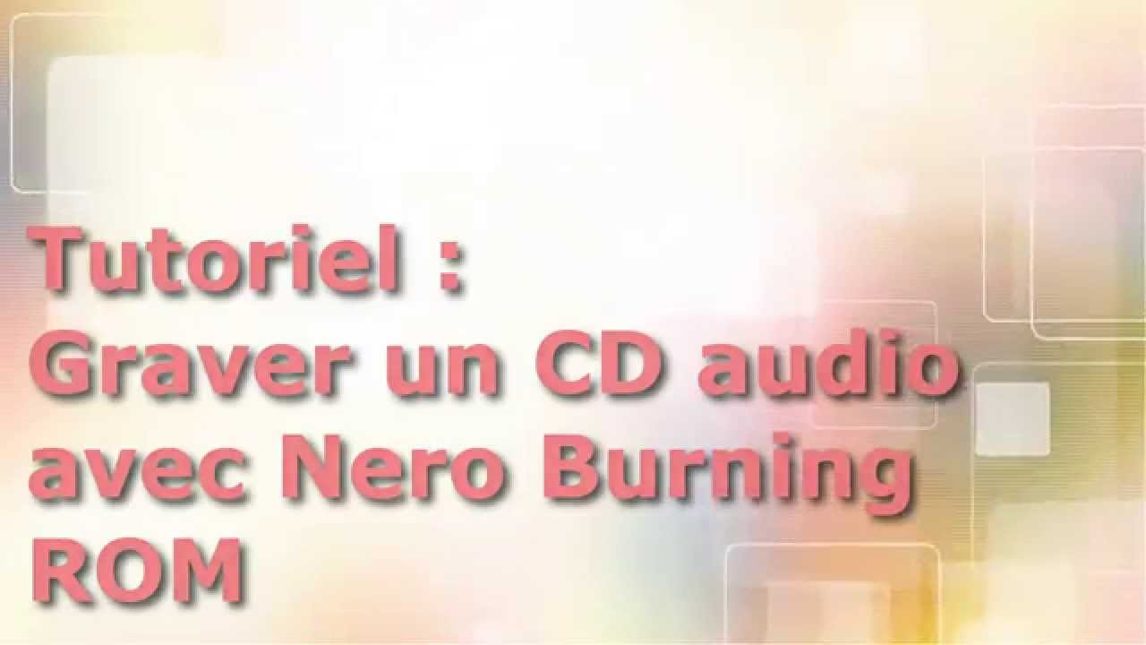 tuto graver un cd audio avec nero burning rom 12 0 youtube. Black Bedroom Furniture Sets. Home Design Ideas