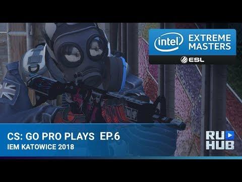 CS:GO Pro Plays - Intel Extreme Masters: Season XII Episode 6