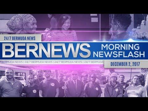 Bernews Morning Newsflash For Saturday December 2, 2017